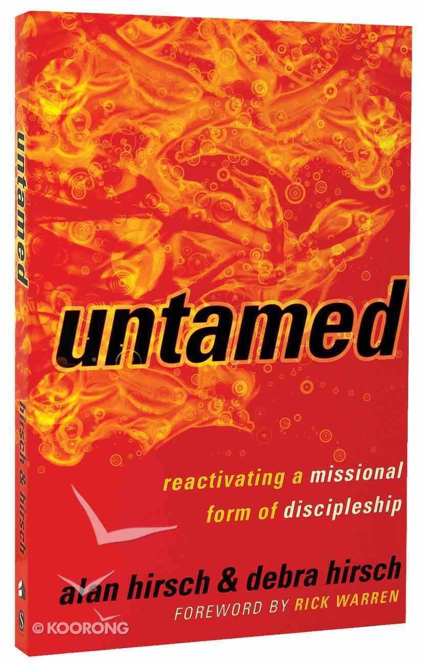 Untamed: Reactivating a Missional Form of Discipleship Paperback