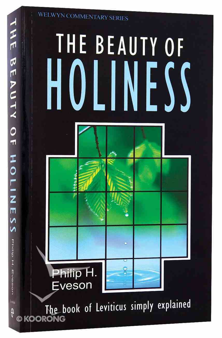 Leviticus: The Beauty of Holiness (Welwyn Commentary Series) Paperback