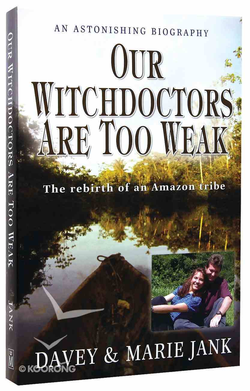 Our Witchdoctors Are Too Weak Paperback