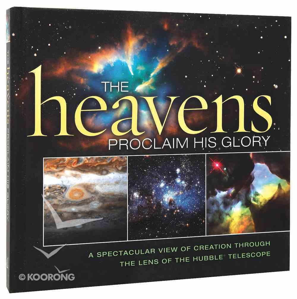 The Heavens Proclaim His Glory Hardback