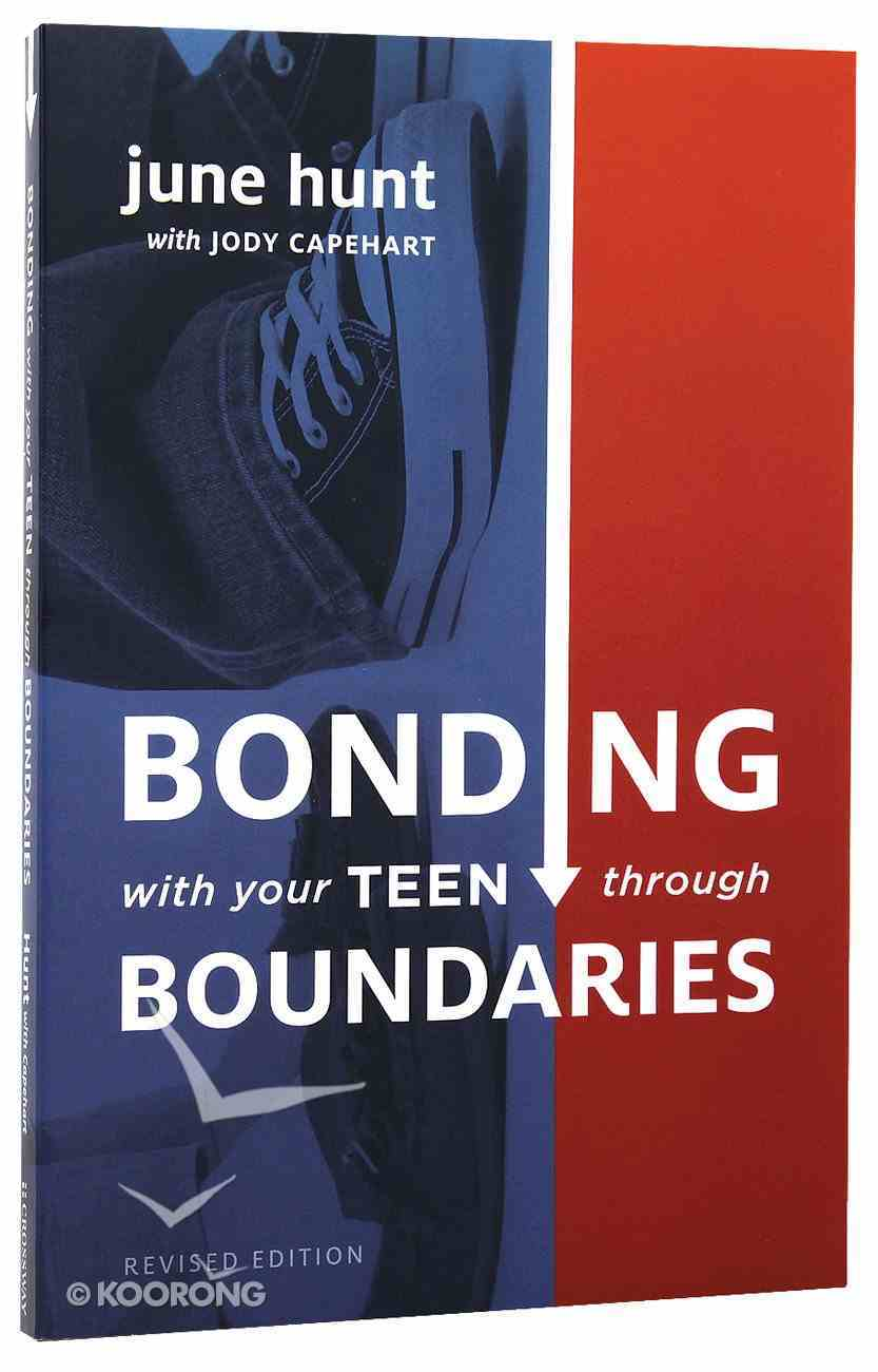 Bonding With Your Teen Through Boundaries Paperback