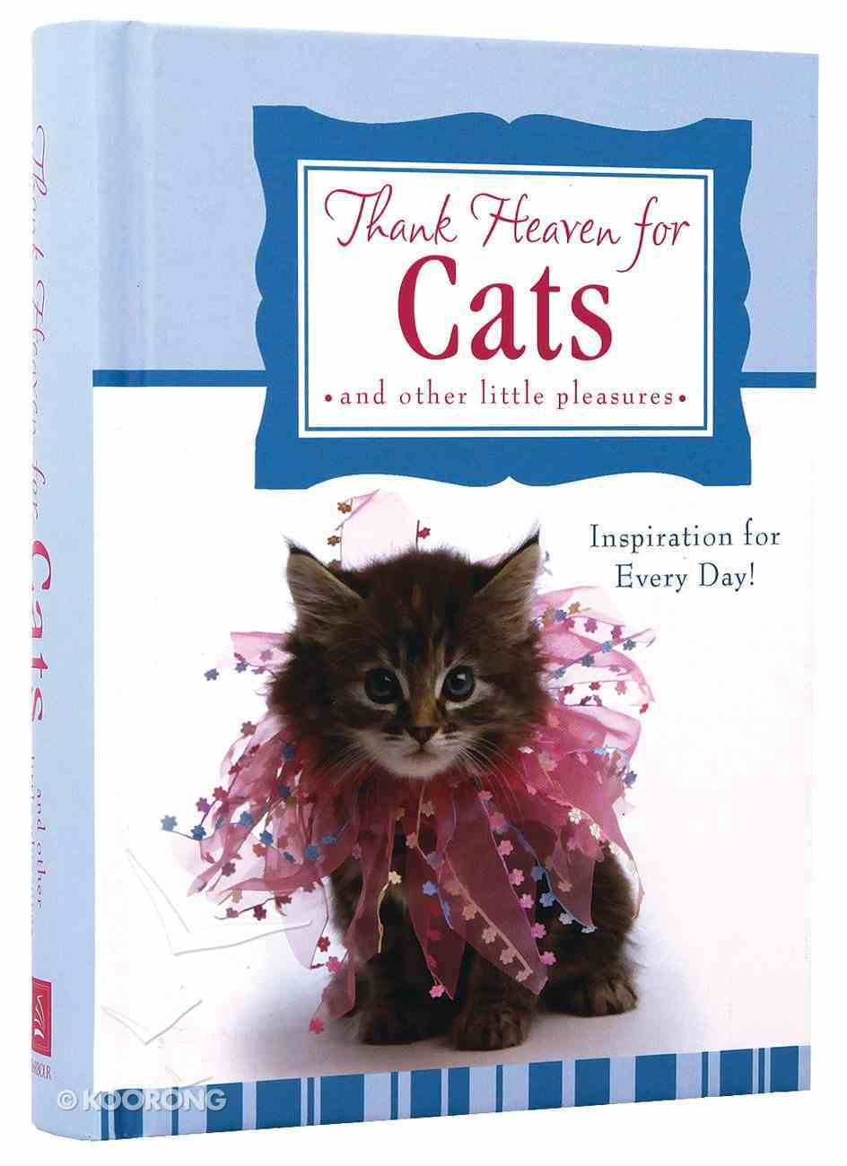 Thank Heaven For Cats (And Other Little Pleasures) Hardback