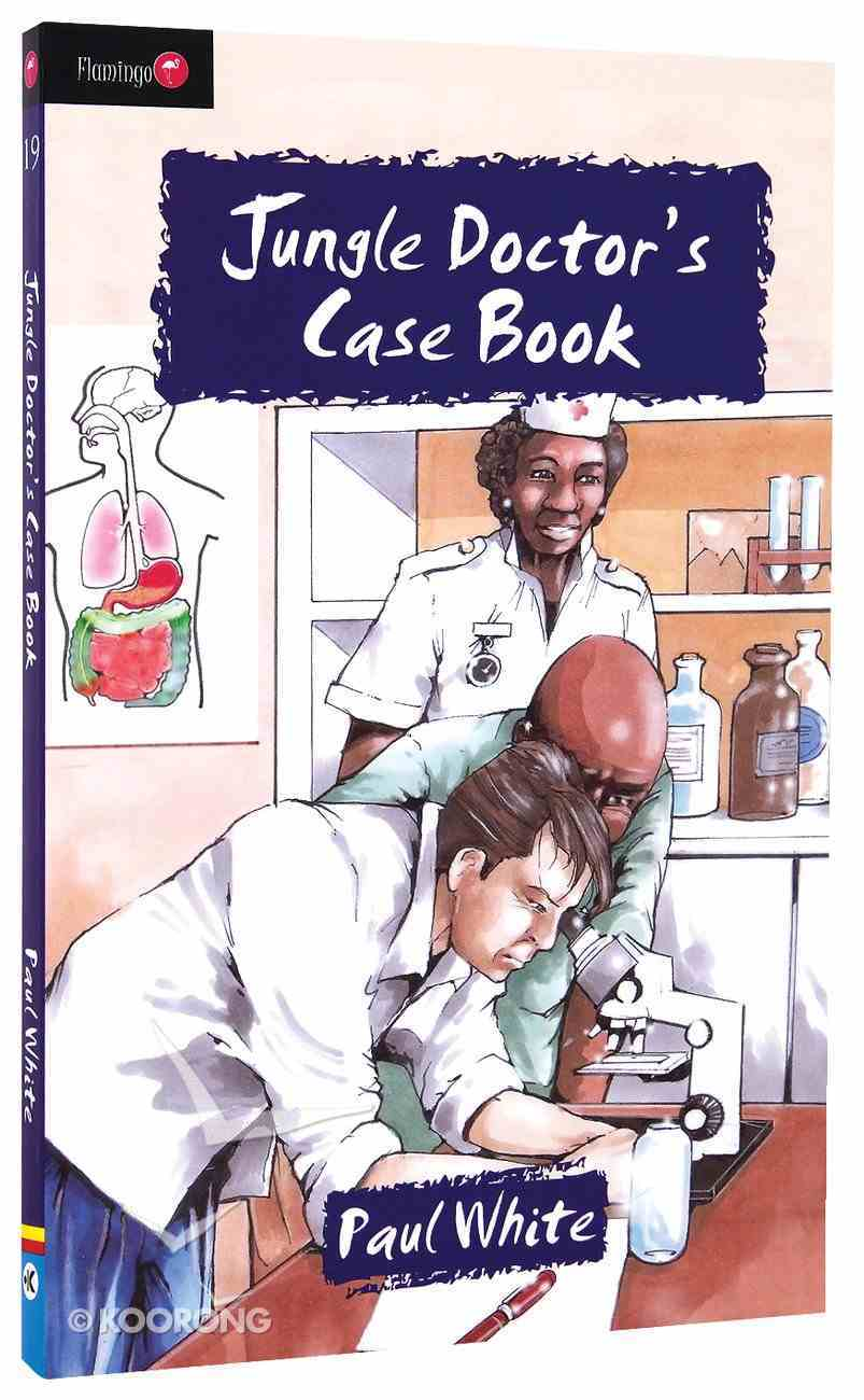 Jungle Doctor's Case Book (#019 in Jungle Doctor Flamingo Fiction Series) Paperback