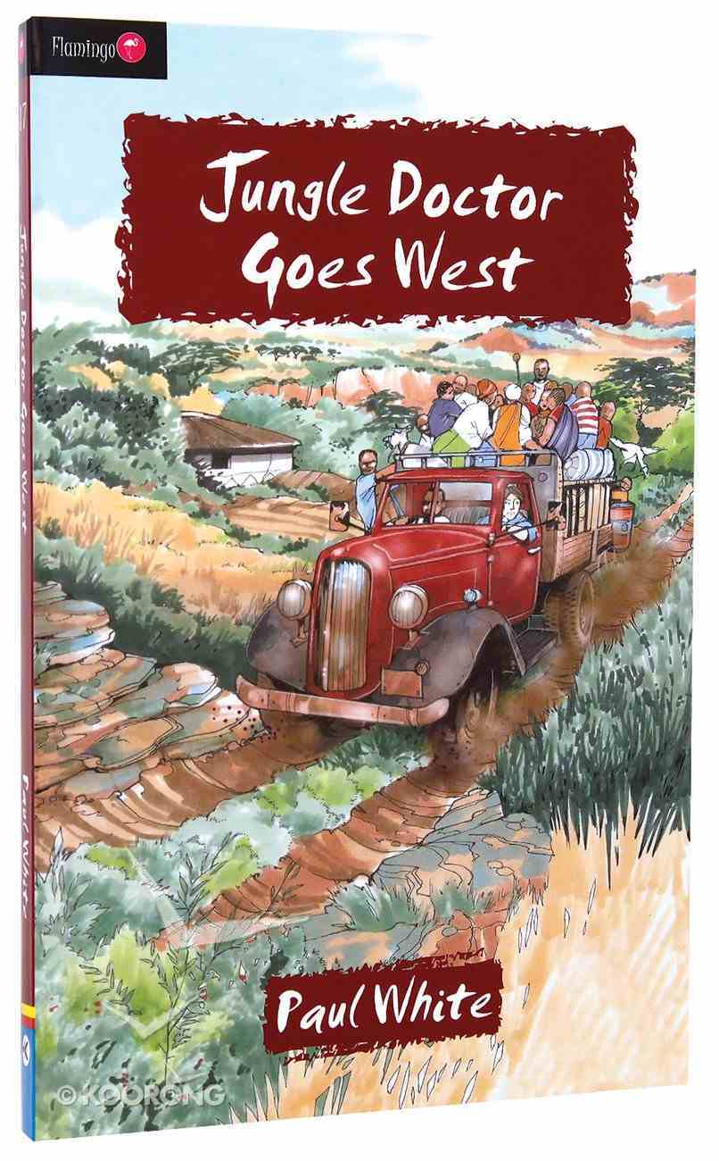 Jungle Doctor Goes West (#017 in Jungle Doctor Flamingo Fiction Series) Paperback