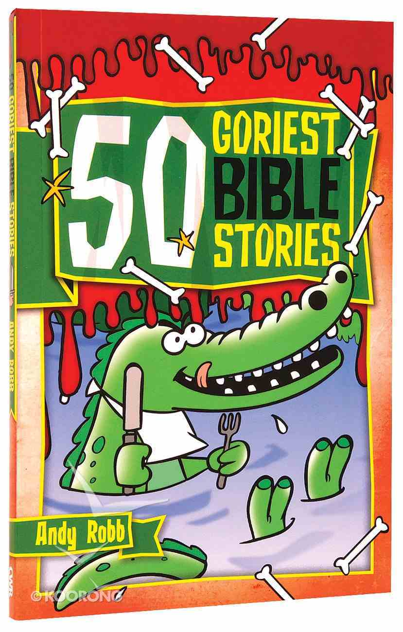 50 Goriest Bible Stories Paperback
