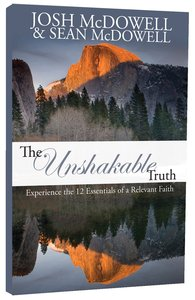 Product: Unshakable Truth, The: Experience The 12 Essentials Of A Relevant Faith Image