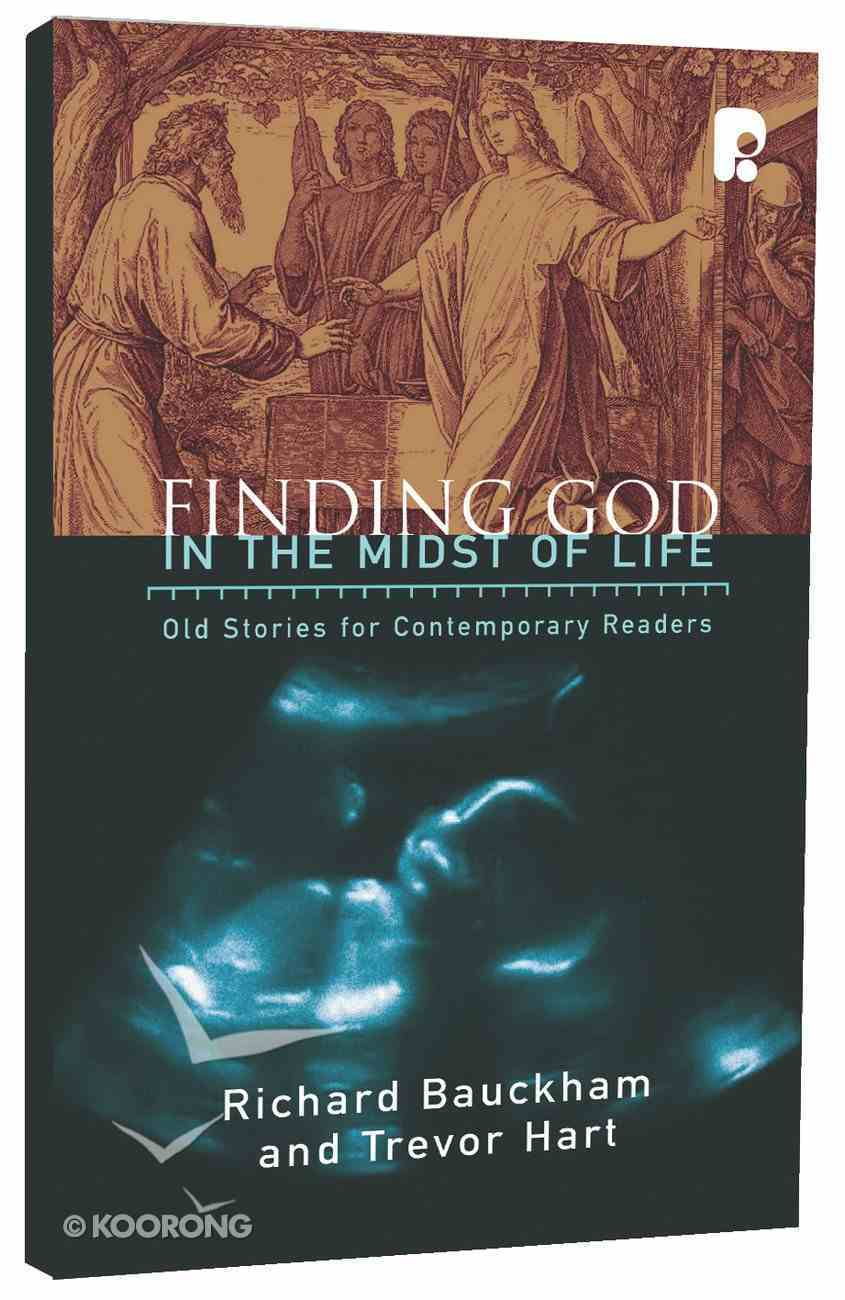 Finding God in the Midst of Life: Old Stories For Contemporary Readers Paperback
