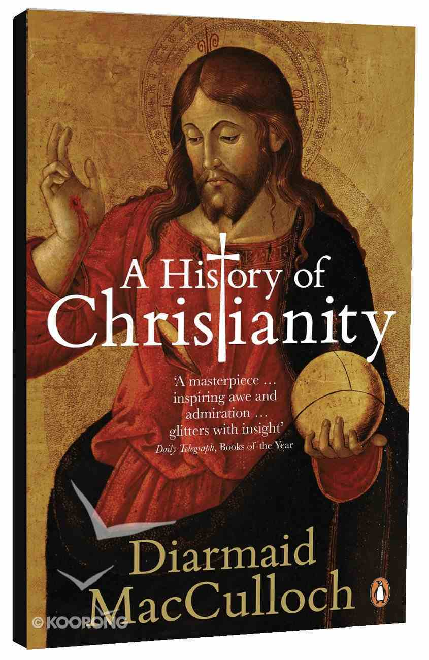 A History of Christianity: The First Three Thousand Years Paperback