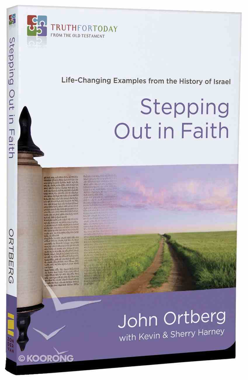Stepping Out in Faith (#2 in Truth For Today: From The Old Testament Series) Paperback