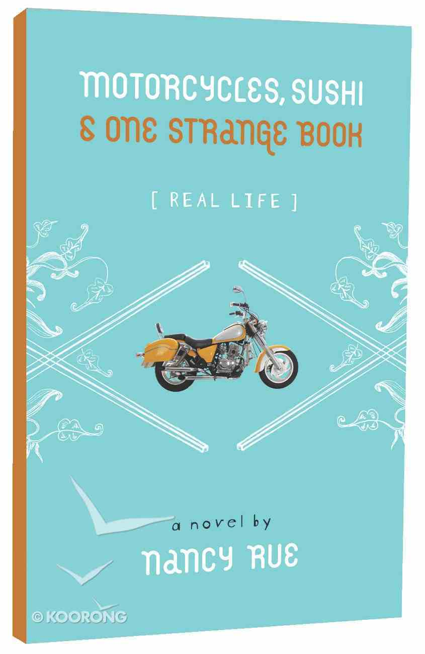 Motorcyles, Sushi and One Strange Book (Real Life Series) Paperback