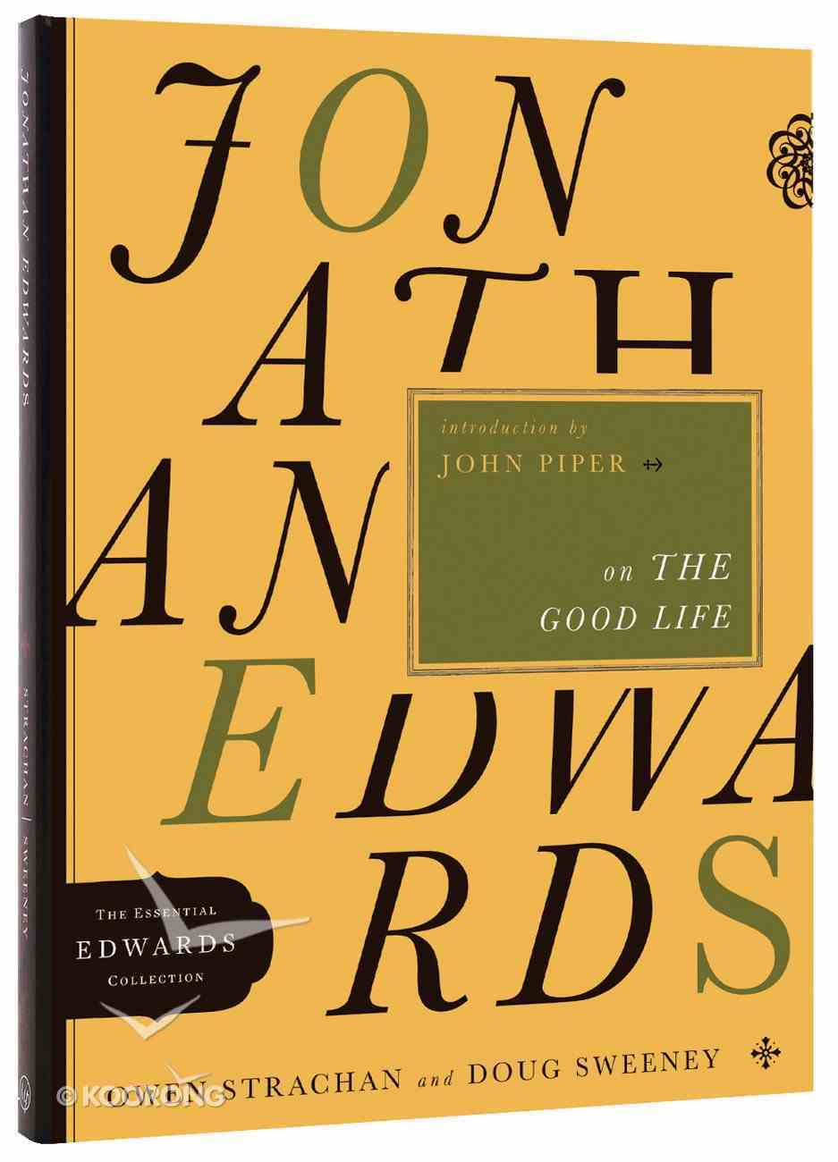 Jonathan Edwards on the Good Life (Essential Edwards Collection) Paperback