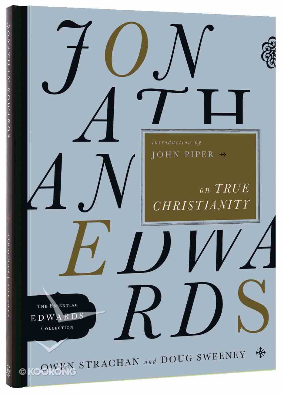 Jonathan Edwards on True Christianity (Essential Edwards Collection) Paperback