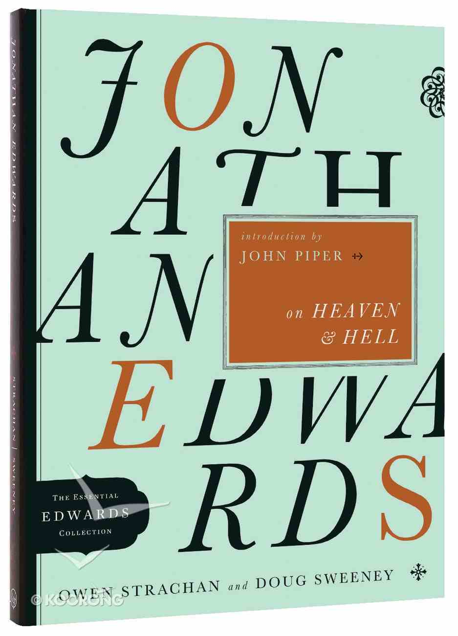 Jonathan Edwards on Heaven and Hell (Essential Edwards Collection) Paperback