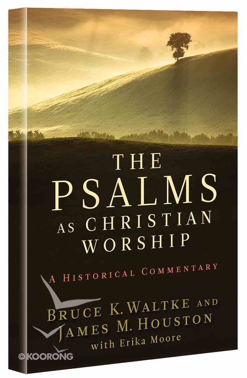 The Psalms as Christian Worship: An Historical Commentary Paperback