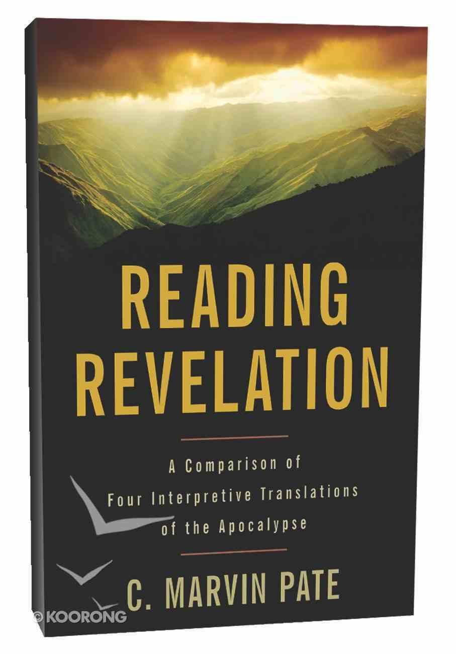 Reading Revelation: A Comparison of Four Interpretive Translations of the Apocalypse Paperback