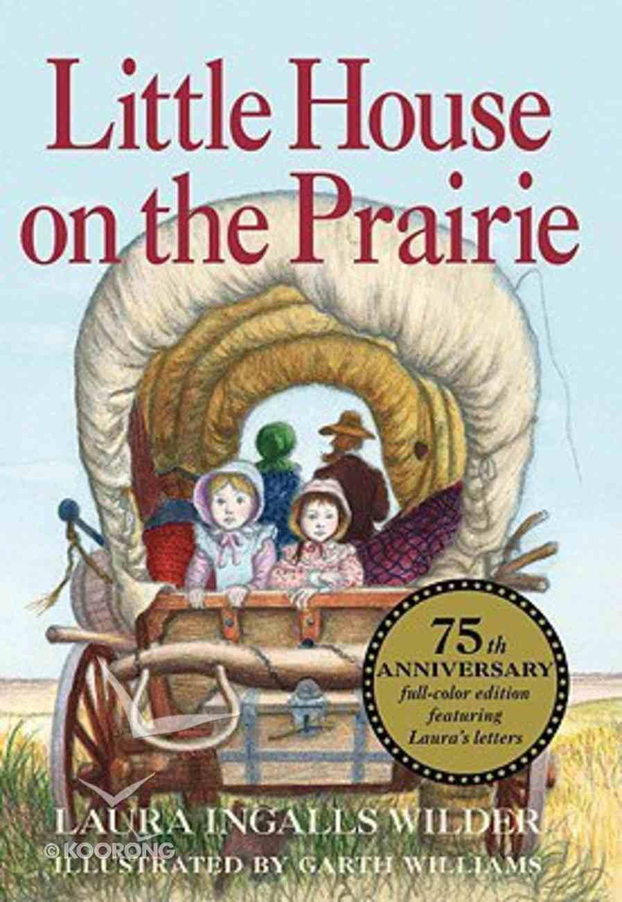 Little House on the Prairie (75th Anniversary Edition) Hardback