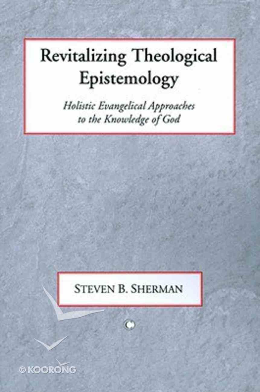 Revitalizing Theology Epistemology Paperback