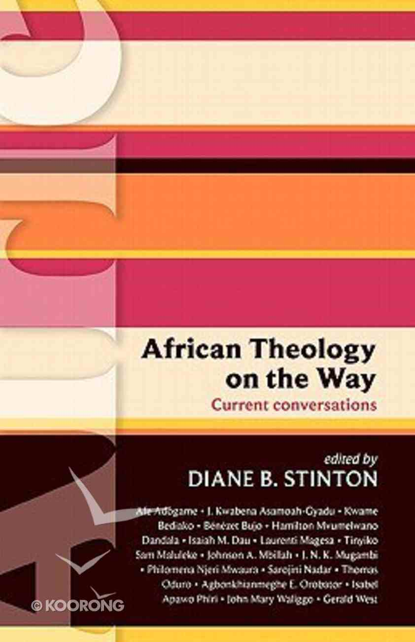African Theology on the Way - Current Conversations (International Study Guide Series) Paperback