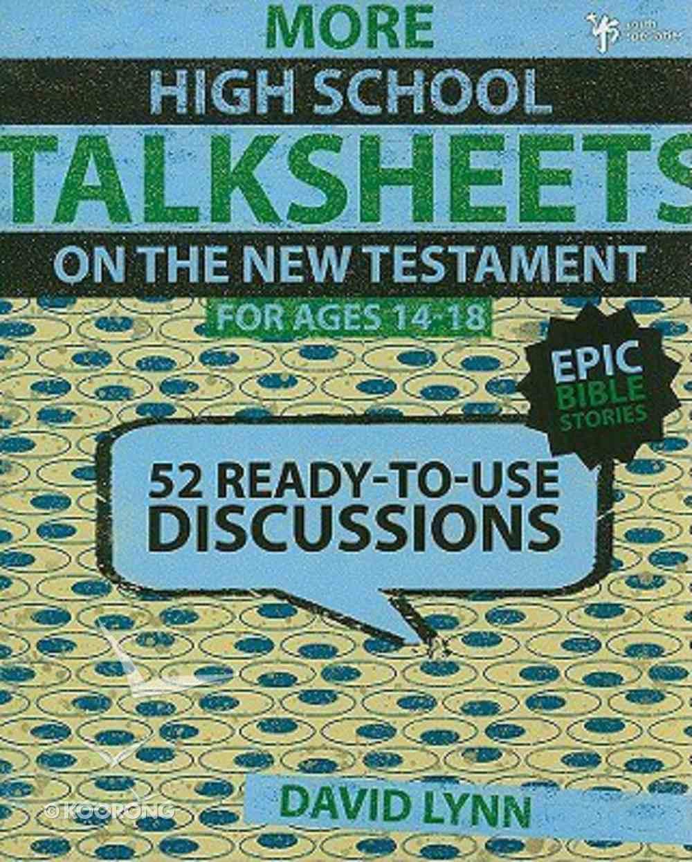 Still More High School New Testament (Ages 14-18) (Talksheets Series) Paperback