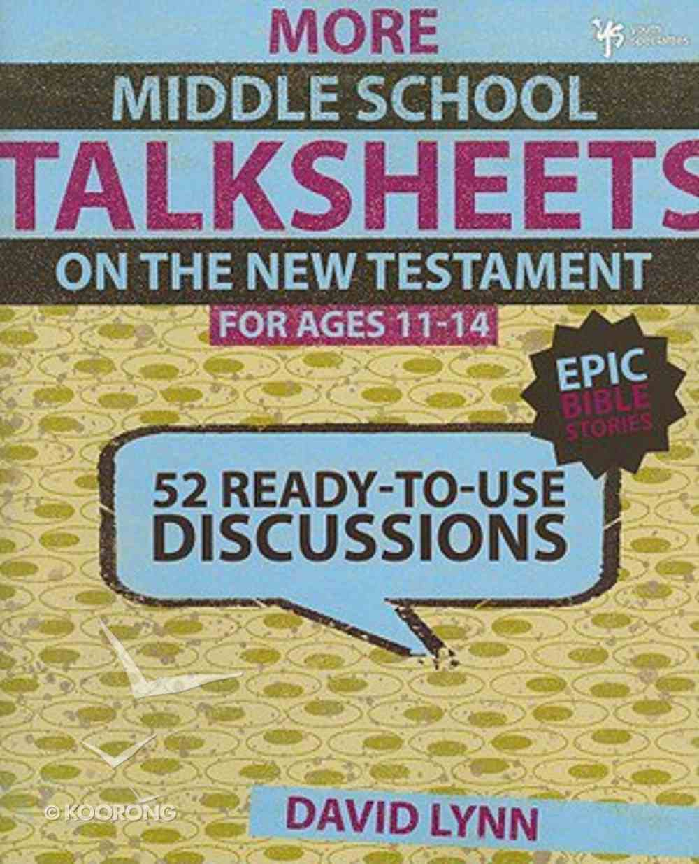 Still More Middle School New Testament (Ages 11-14) (Talksheets Series) Paperback