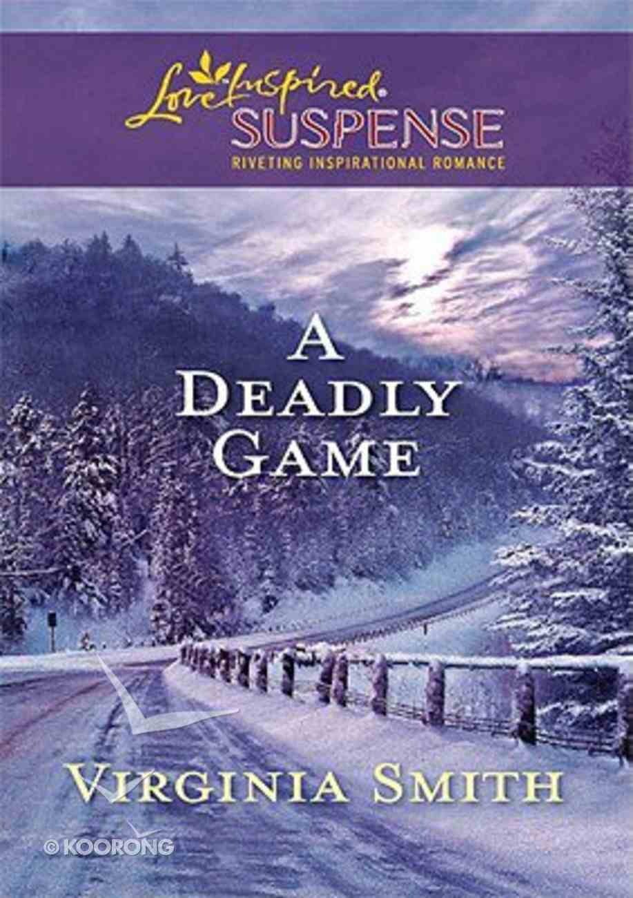 A Deadly Game (Love Inspired Suspense Series) Mass Market