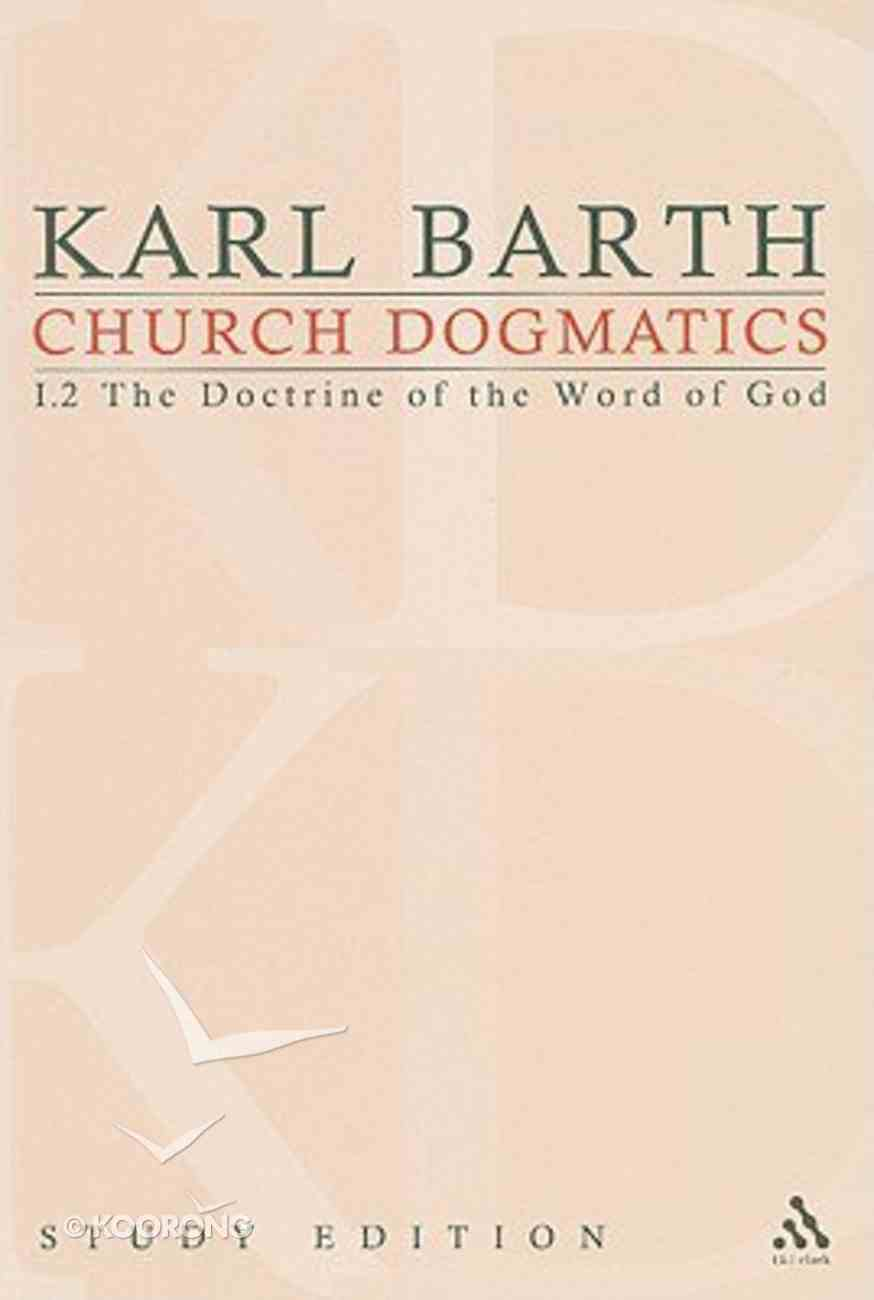 The Revelation of God; the Incarnation of the Word (Church Dogmatics Study Edition Series) Paperback