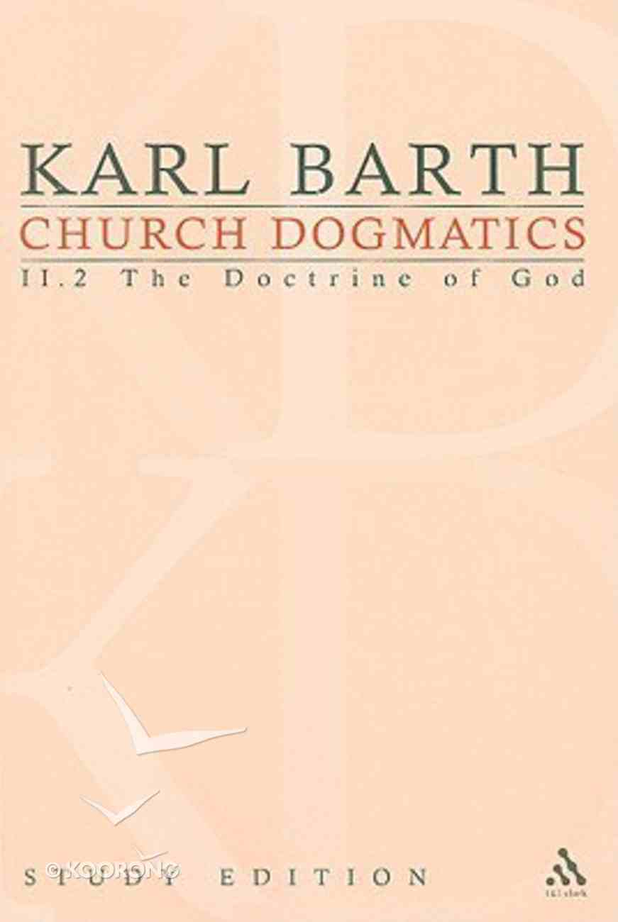 The Election of God II (Church Dogmatics Study Edition Series) Paperback
