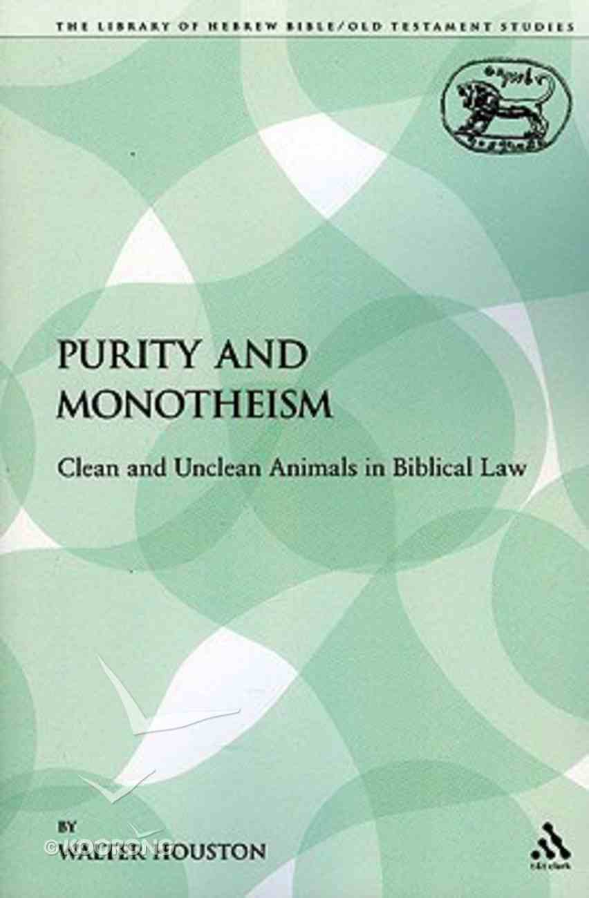 Purity and Monotheism (Library Of Hebrew Bible/old Testament Studies Series) Paperback