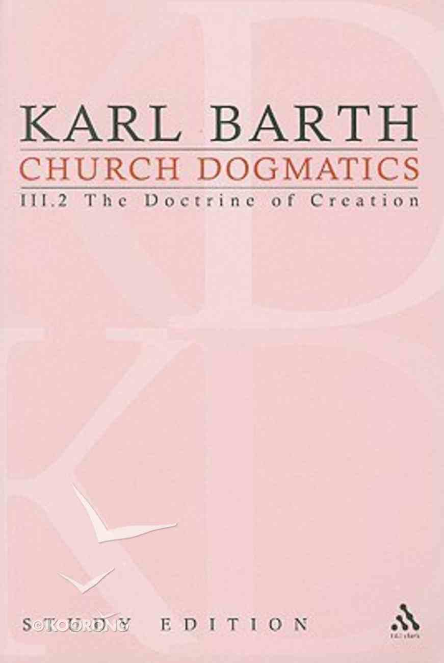 The Creature III (Church Dogmatics Study Edition Series) Paperback