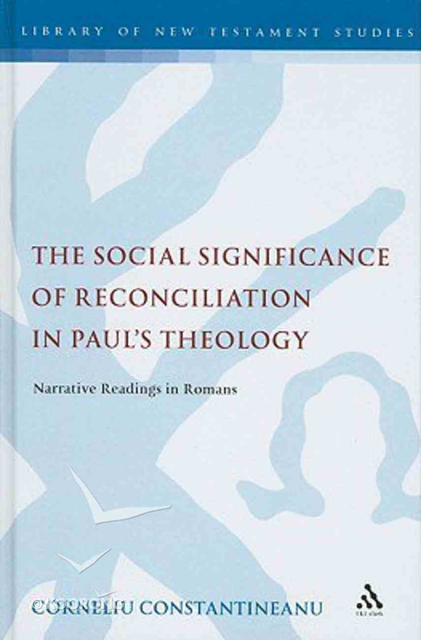 The Social Significance of Reconciliation in Paul's Theology (Library Of New Testament Studies Series) Hardback