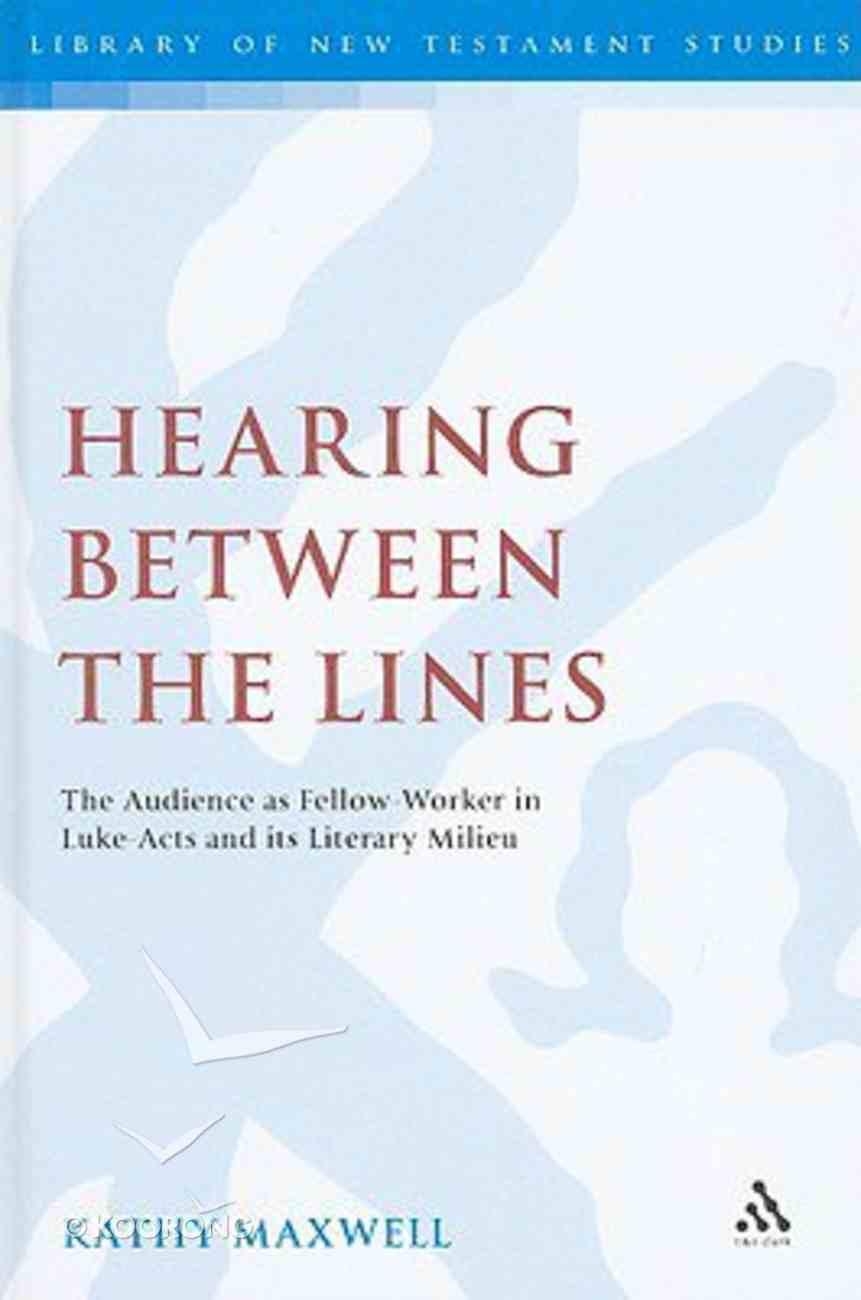 Hearing Between the Lines (Library Of New Testament Studies Series) Hardback