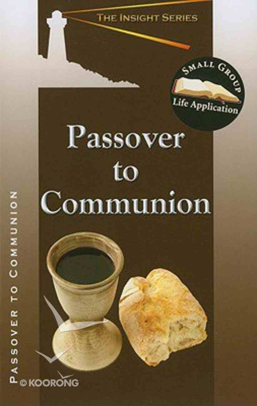 Passover to Communion (Insight Series) Paperback