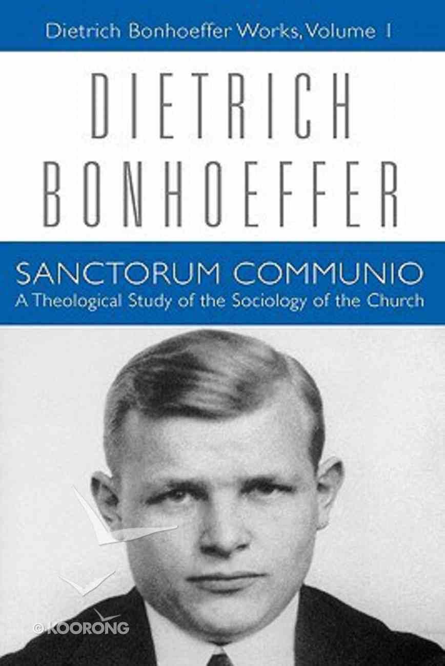 Sanctorum Communio (#01 in Dietrich Bonhoeffer Works Series) Paperback
