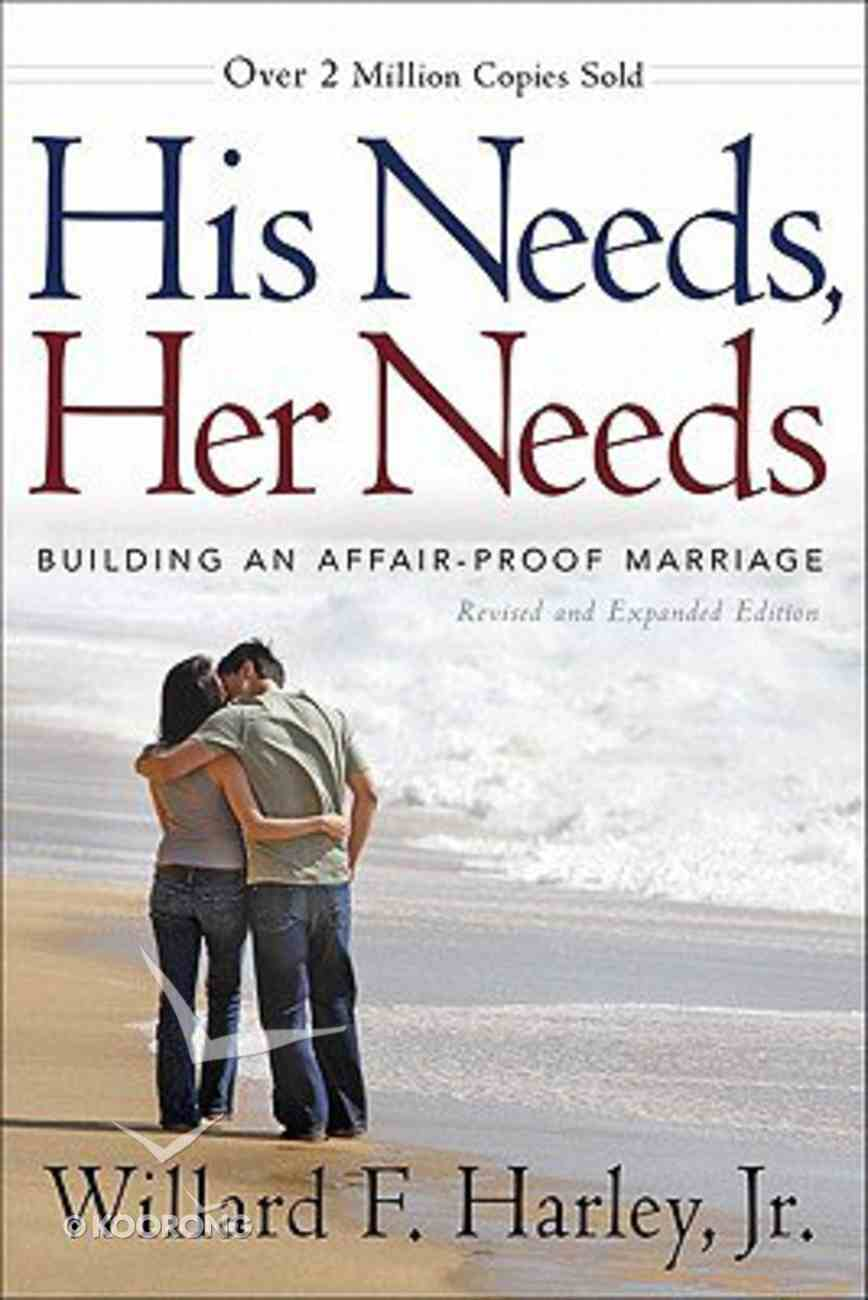 His Needs, Her Needs: Building An Affair-Proof Marriage Hardback