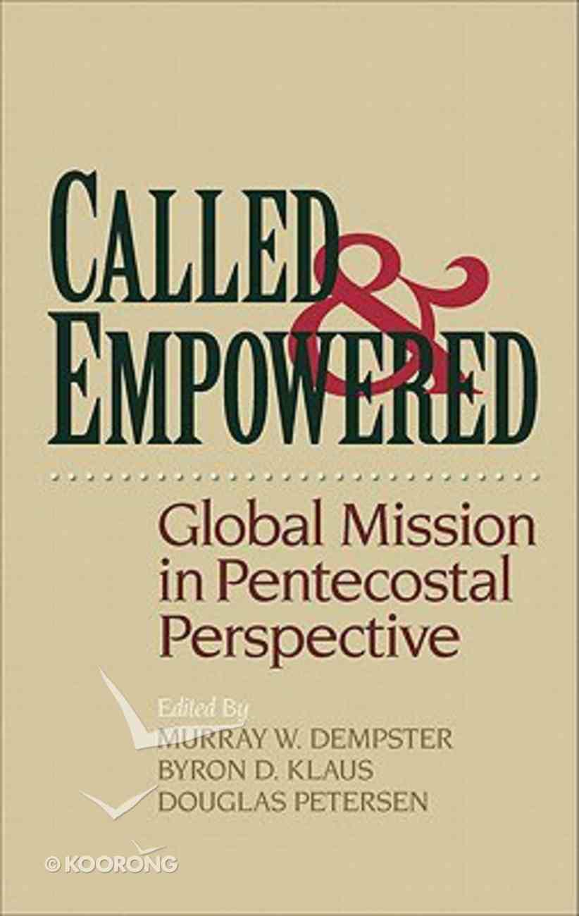 Called and Empowered: Global Mission in Pentecostal Perspective Paperback