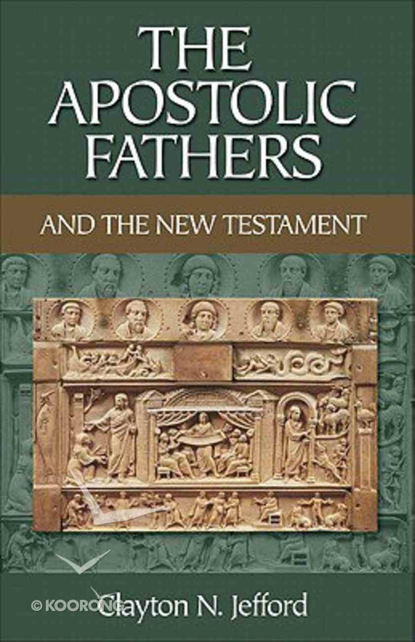 The Apostolic Fathers and the New Testament Paperback