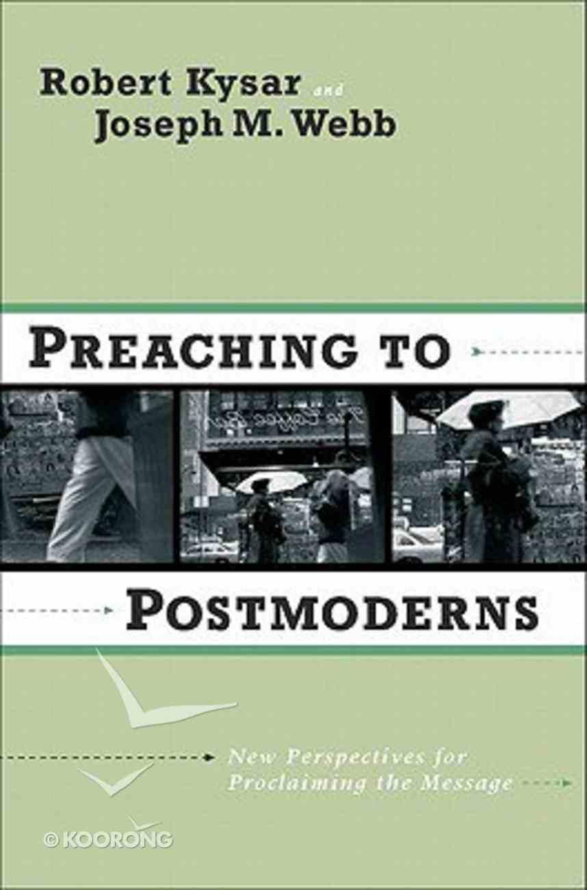 Preaching to Postmoderns Paperback