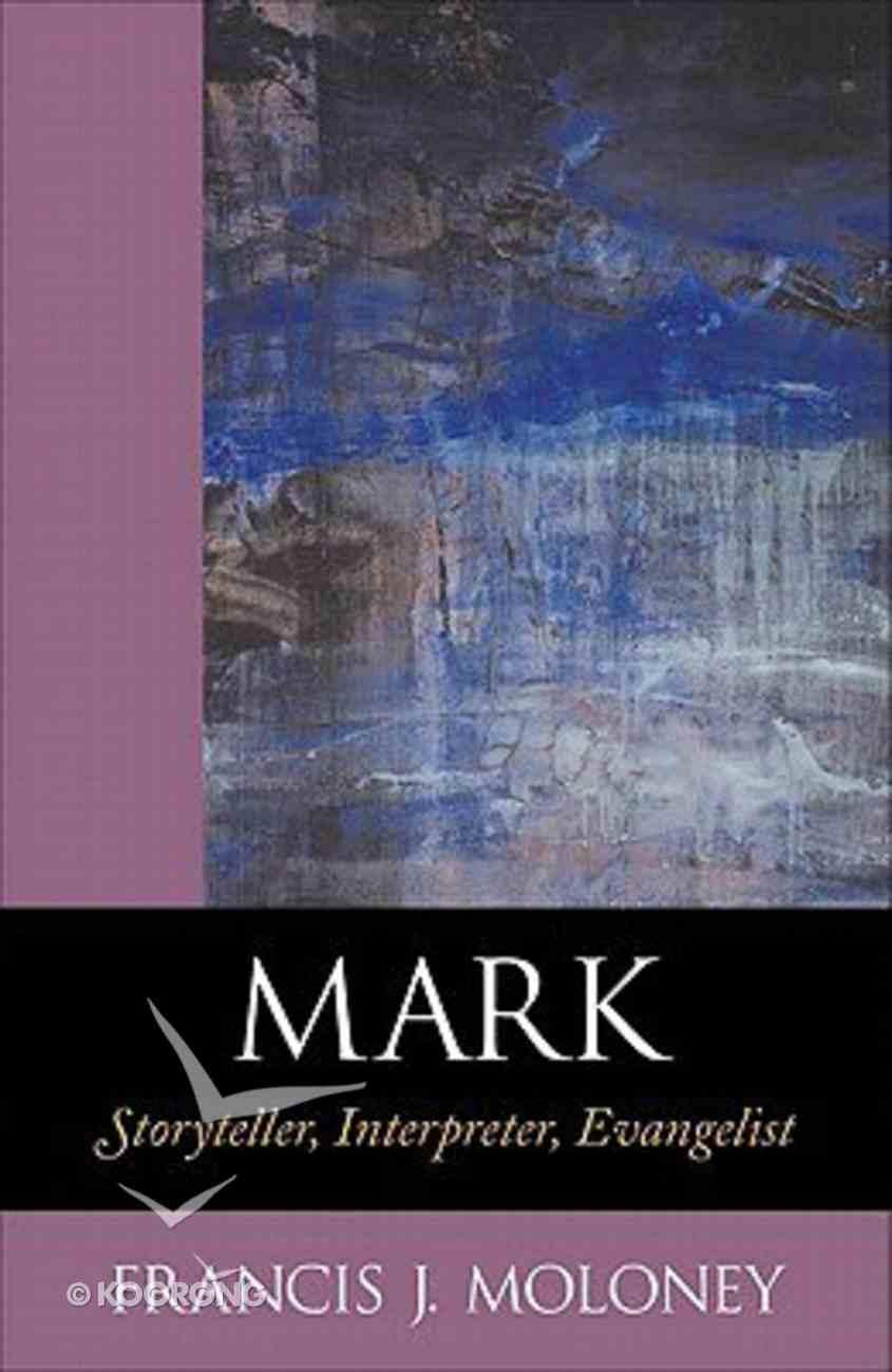 Mark: Storyteller, Interpreter, Evangelist Paperback