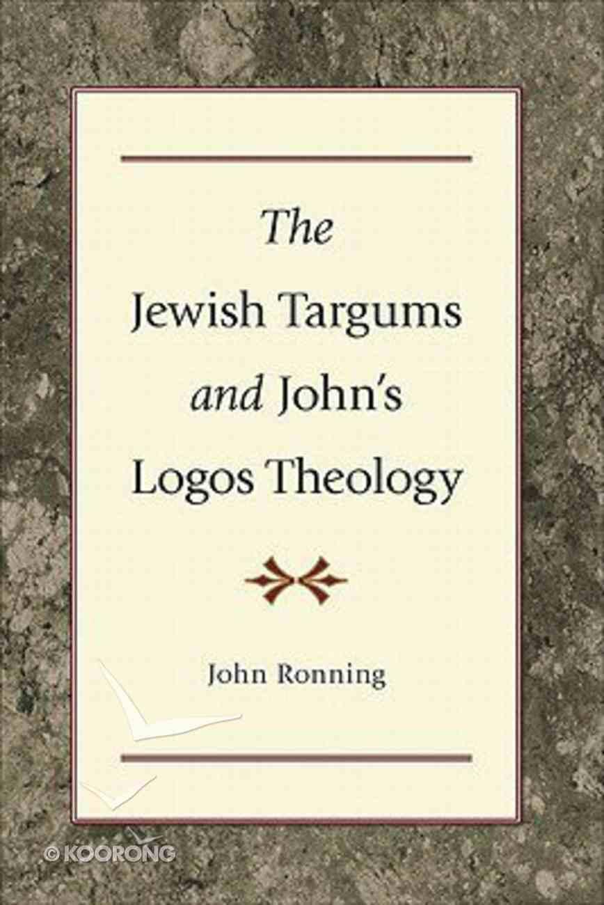 The Jewish Targums and John's Logos Theology Paperback