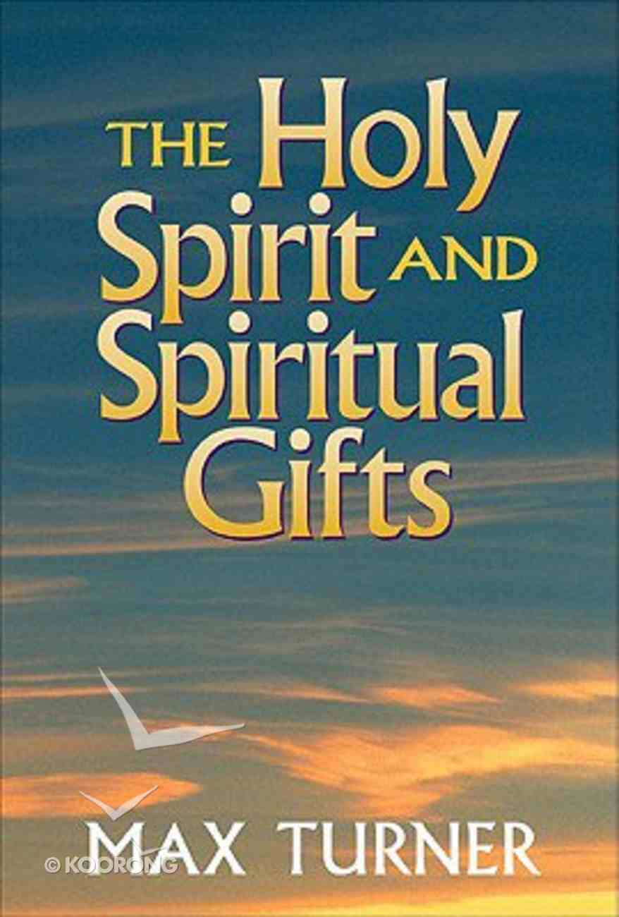 The Holy Spirit and Spiritual Gifts: In the New Testament Church and Today Paperback