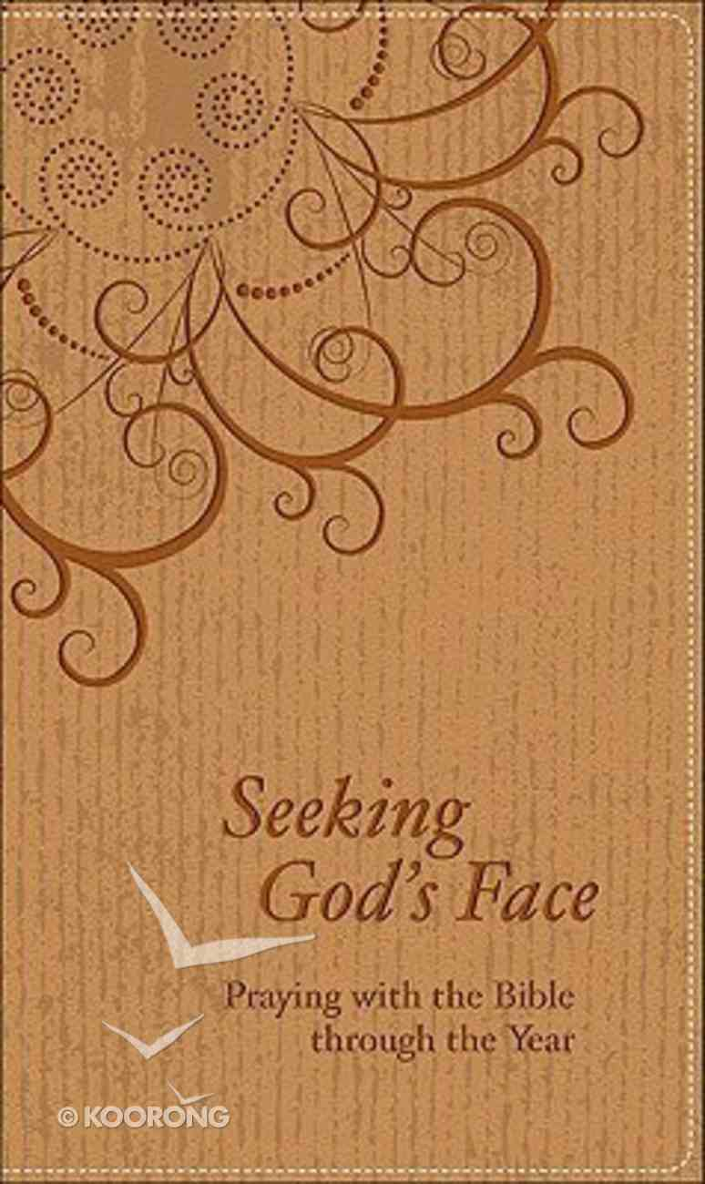 Seeking God's Face: Praying With the Bible Through the Year Imitation Leather