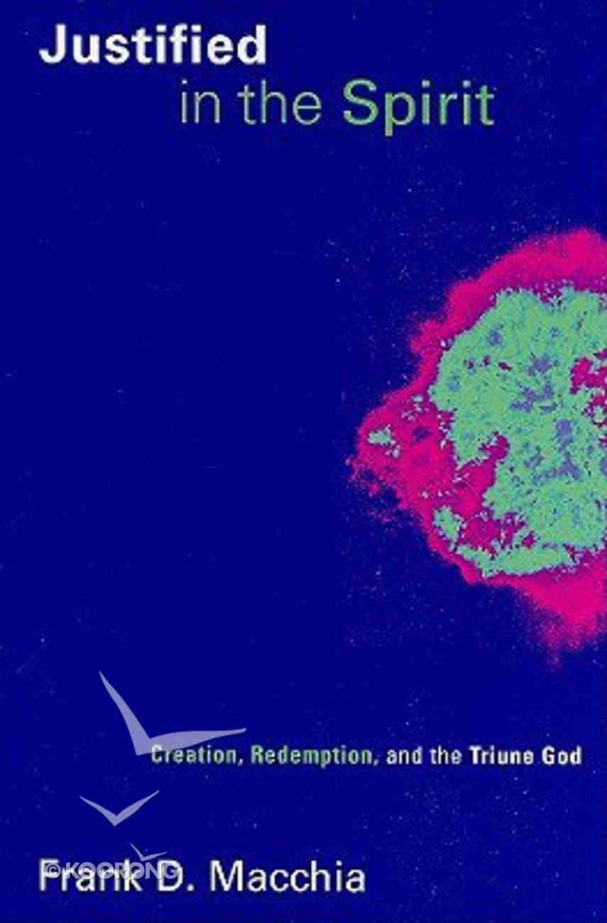 Justified in the Spirit (Pentecostal Manifestos Series) Paperback