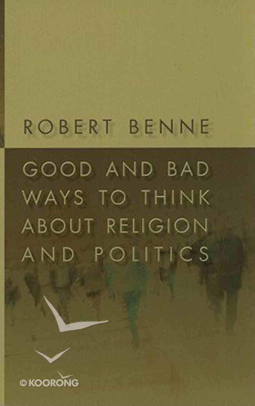 Good and Bad Ways to Think About Religion and Politics Paperback