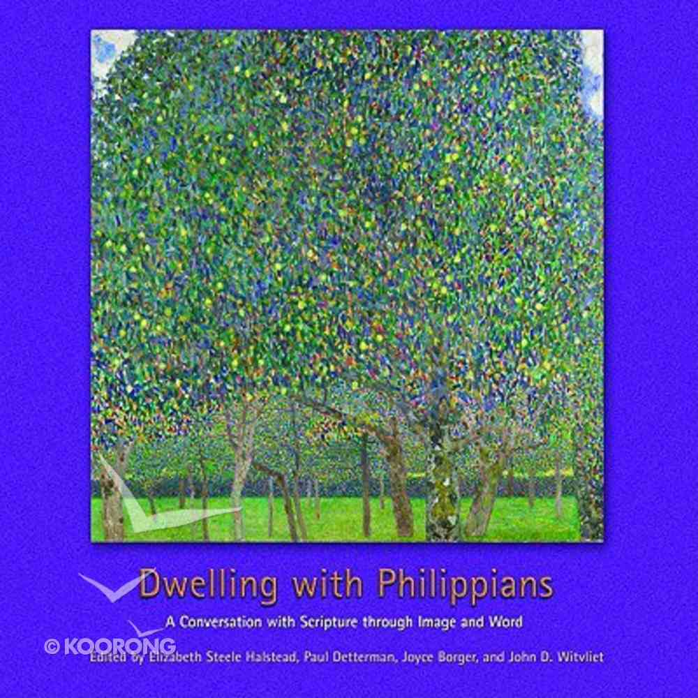 Dwelling With Philippians: A Conversation With Scripture Through Image and Word Paperback