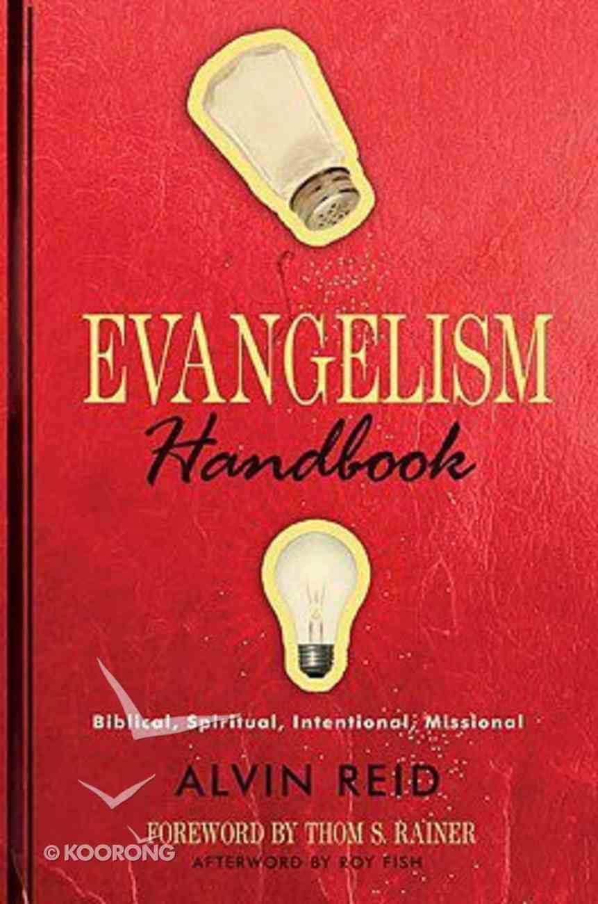 Evangelism Handbook: Bibical, Spiritual, Intentional, Missional Paperback