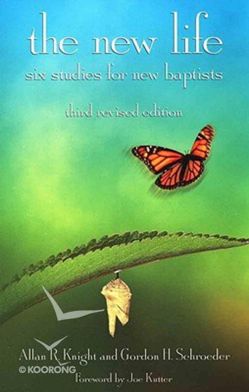 New Life: Six Studies For New Baptists (3rd Edition) Paperback