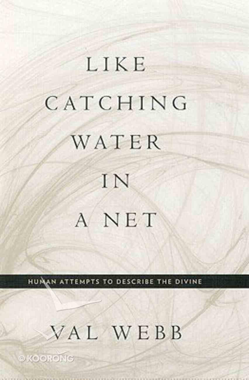 Like Catching Water in a Net Hardback