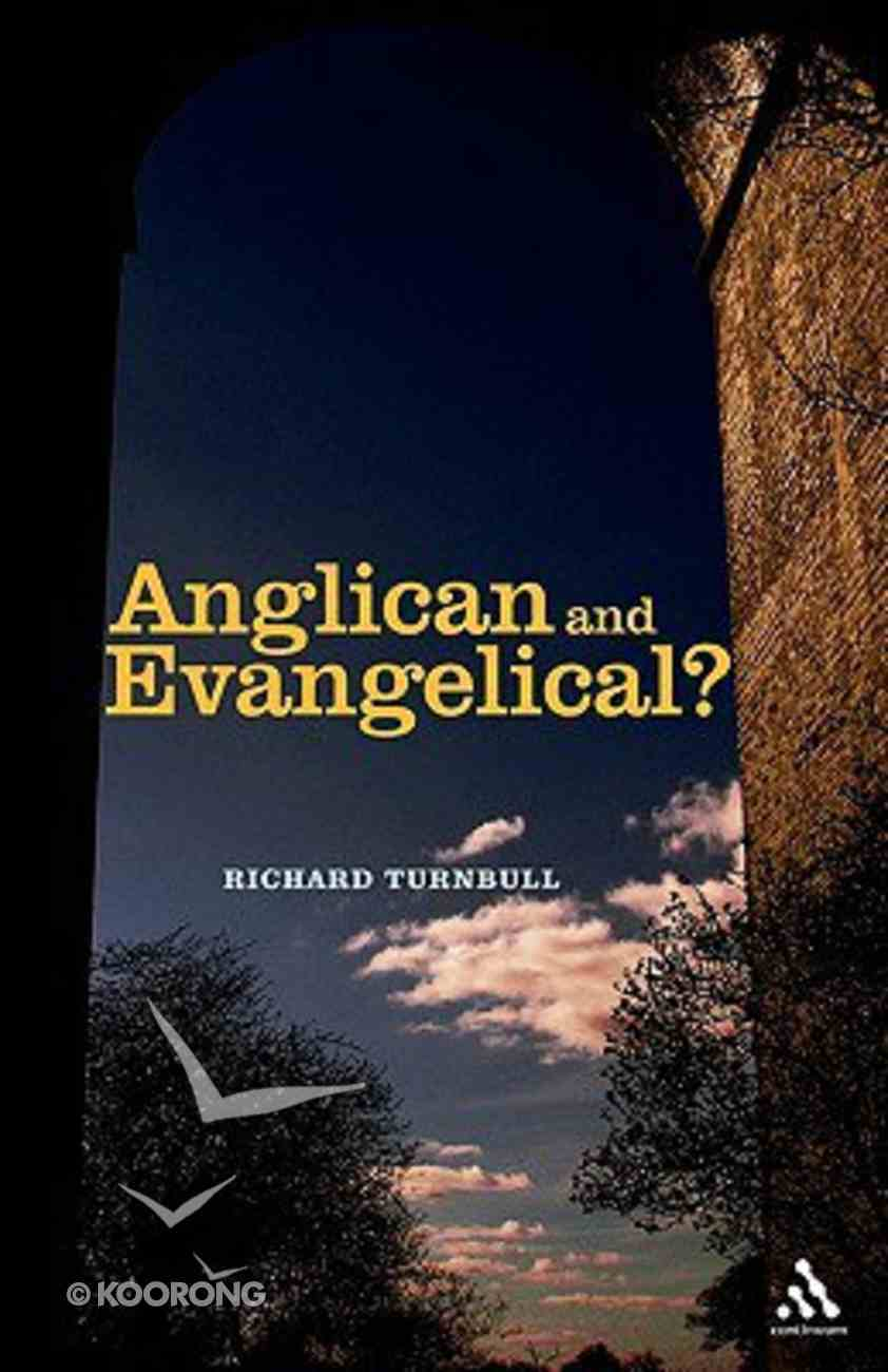 Anglican and Evangelical? Paperback