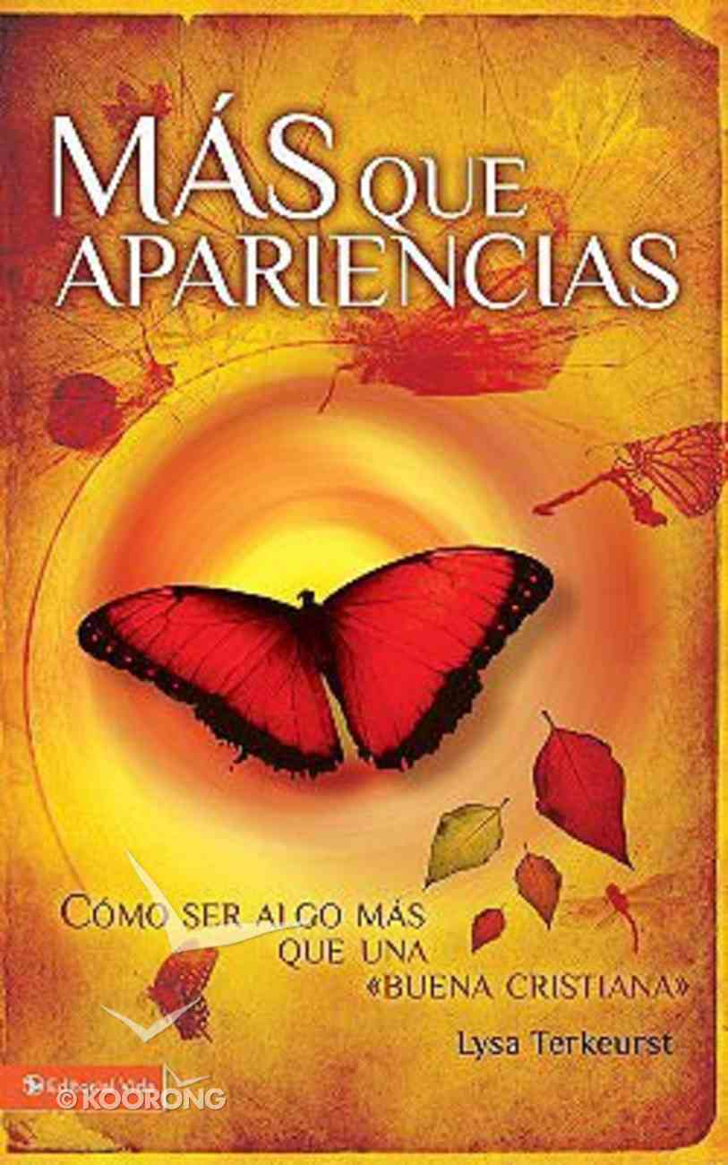 Masque Apariencias (Becoming More Than A Good Bible Study Girl) Paperback