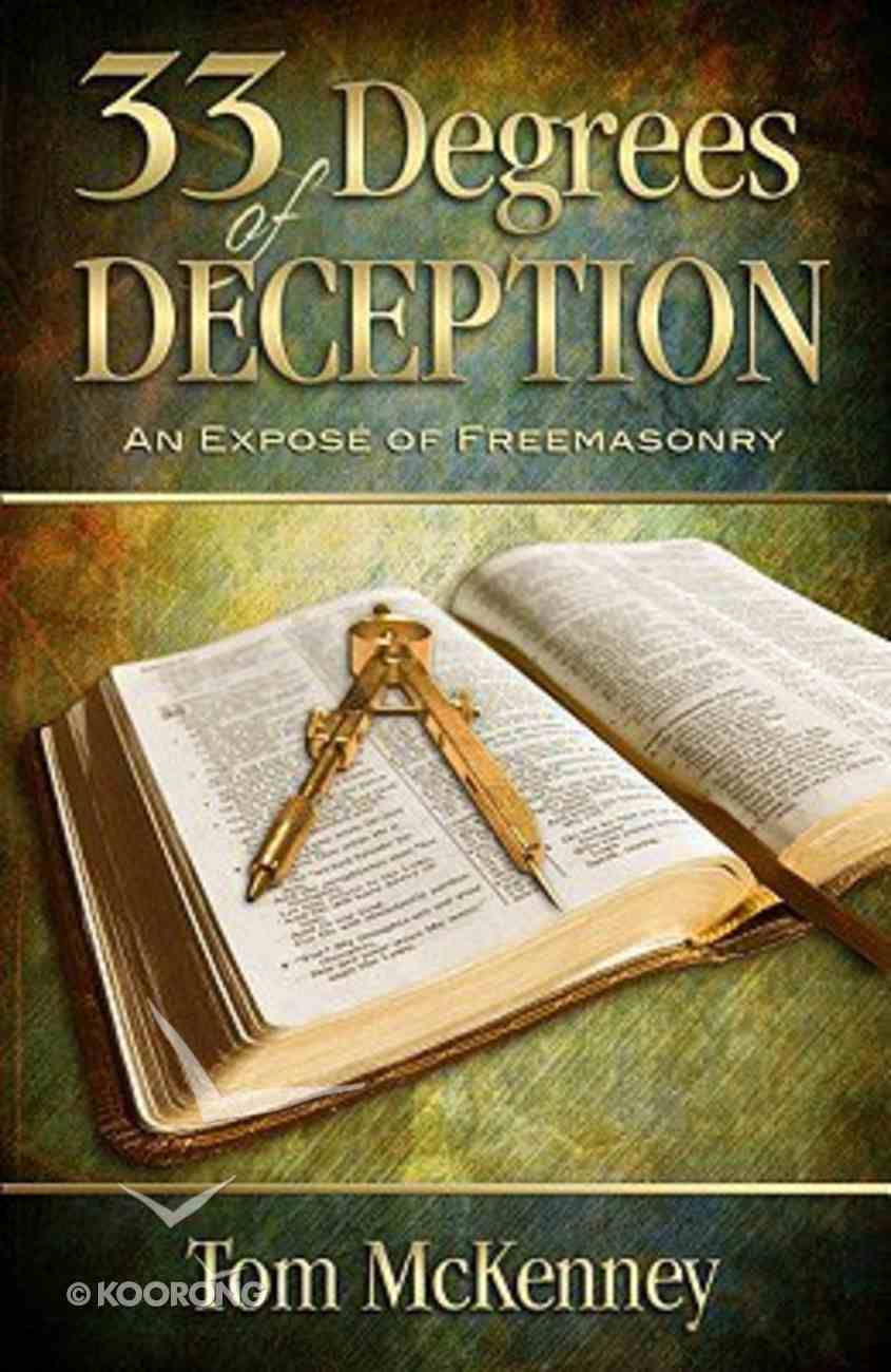 33 Degrees of Deception: An Expose of Freemasonry Paperback
